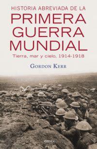 libro la primera guerra mundial historia abreviada de la primera guerra mundial librosm 201 xico mx