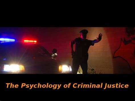 Mba In Criminal Justice In India by Psychology Of Criminal Justice Course By Univ Of