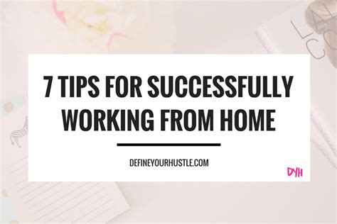 7 tips for successfully working from home define your hustle