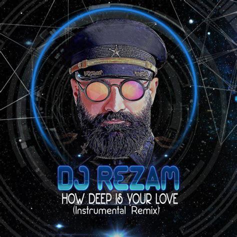 download mp3 dj r124l deep in love remix dj rezam how deep is your love remix mp3