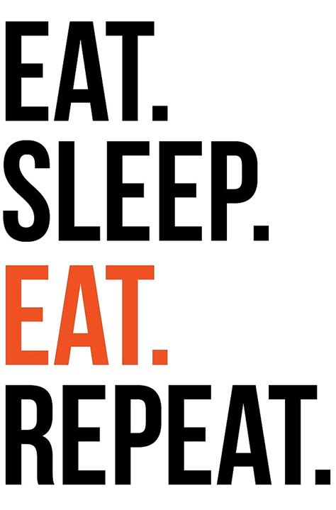quot eat sleep eat repeat quot by carterharrison redbubble