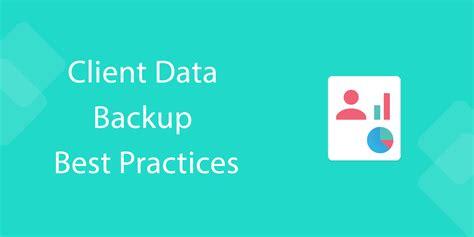 best data backup client data backup best practices process