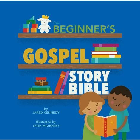 the beginner s gospel story bible books 10ofthose quality christian books at discount prices