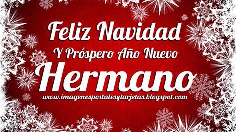 imagenes feliz navidad hermanito feliz navidad y pr 243 spero a 241 o nuevo hermano