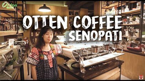 review toko otten coffee  senopati jakarta youtube
