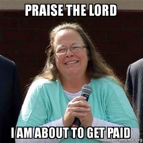 Praise The Lord Meme - praise the lord i am about to get paid make a meme