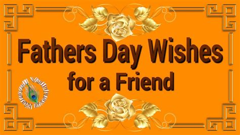 fathers day wishes to a friend happy s day 2018 fathers day wishes for a friend