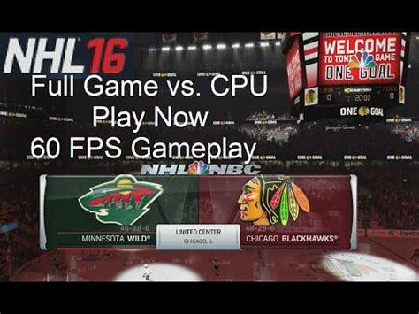 nhl 16 gameplay blackhawks vs. wild play now (xbox one