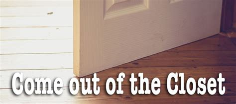 Get Out The Closet by Get Out Of The Closet There Is Fresh Air Out There