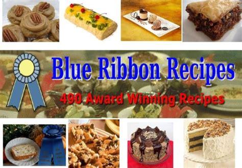 blue ribbon recipes show you how to make award winning recipes of blue ribbon