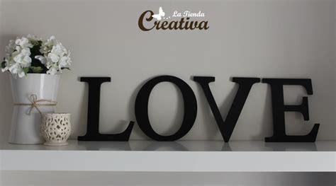 love letras decoracion la tienda creativa letras para decorar y mucho m 225 s