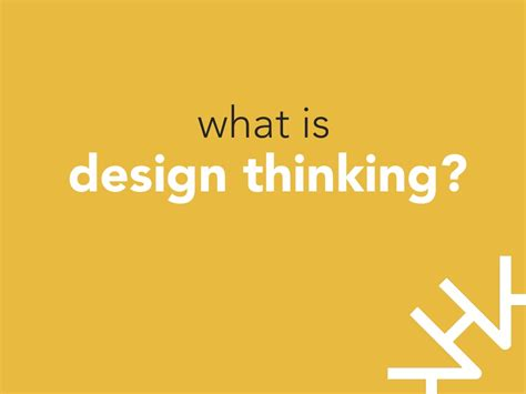 design thinking yes and what is design thinking