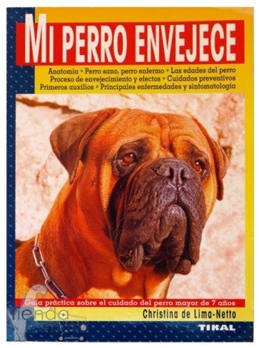 libro mi gato mi perro libro para perros viejos mi perro envejece tiendacanina