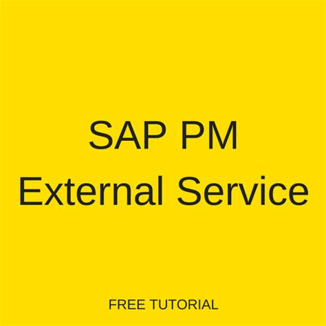 Tutorial Sap Pm | sap pm external service tutorial free sap pm training