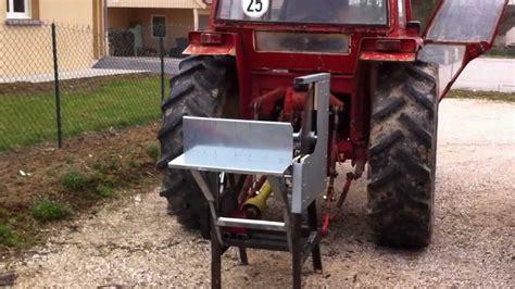 Banc De Scie Sur Tracteur by Banc De Scie Artisanal