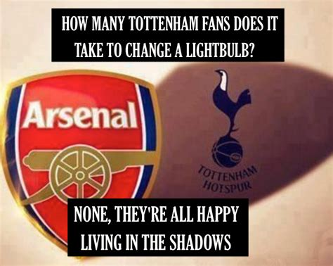 Arsenal Tottenham Meme - tottenham my arsenal boys pinterest