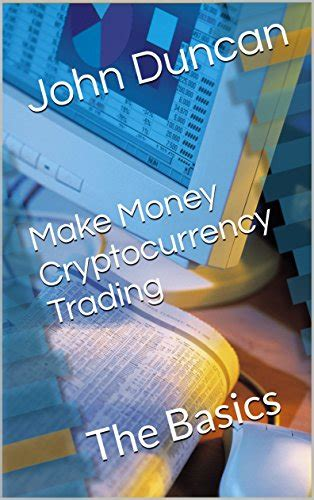 cryptocurrency the 10 trading mistakes newbies make and how to avoid them books make money cryptocurrency trading the basics bitcoin