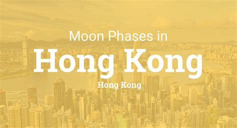 moon phases  lunar calendar  hong kong hong kong