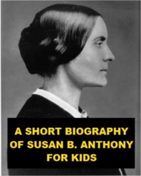biography susan b anthony a short biography of susan b anthony by jonathan madden