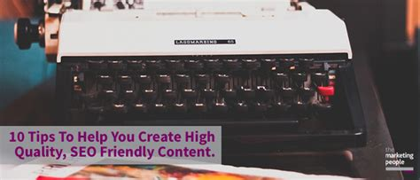 10 Tips To Help Make 10 Tips To Help You Create High Quality Seo Friendly Content