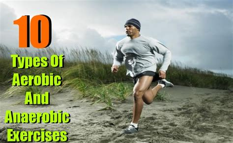 10 different types of aerobic and anaerobic exercises