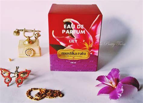 Harga Mustika Ratu Eau De Parfum mustika ratu eau de parfum review the pretty tales