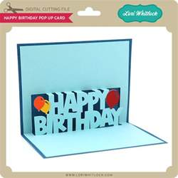 Pop Up Card Happy Birthday Template Happy Birthday Pop Up Card Lori Whitlock S Svg Shop