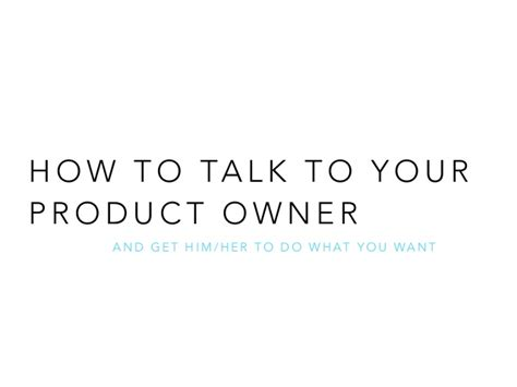 talking to owner how to talk to your product owner