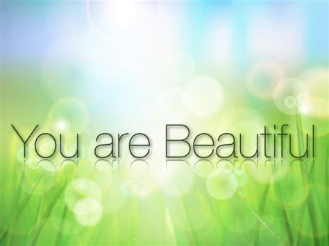 You Are Beautiful by Hey You Are Beautiful Quotes Quotesgram