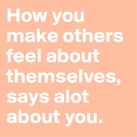 When You Detox How Does It Make You Feel by How You Make Others Feel About Themselves Says Alot About