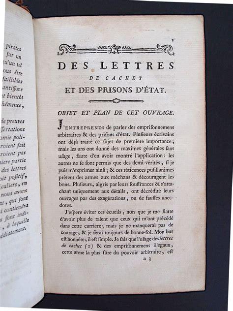 Lettre De Demande De Cachet Mirabeau Des Lettres De Cachet Et Des Prisons D 233 Tat Ouvrage Posthume Compos 233 En 1778