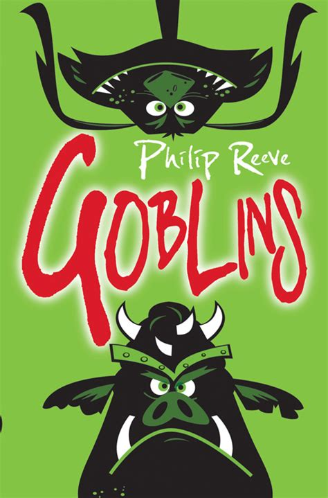 Goblins By Philip Reeve Author Philip Reeve Impossible Podcasts