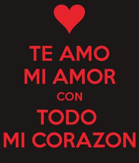 imagenes te amo te amo mi amor te amo mi amor con todo mi corazon poster mayte keep