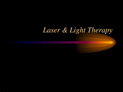 Laser Light Therapy by Ppt Laser Light Therapy Powerpoint Presentation Id