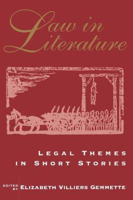 Legal Themes In Literature | law in literature legal themes in short stories