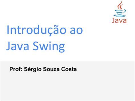 java swing performance java introdu 231 227 o ao swing interface