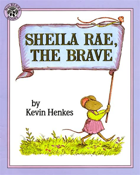sheila rae the brave by kevin henkes illustrated by