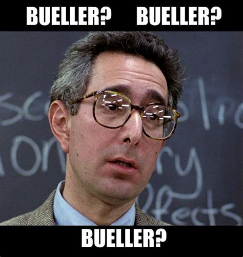 Ferris Bueller Meme - bueller bueller the 80 s pinterest