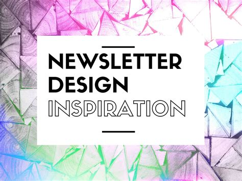 a design 10 newsletter design exles for your inspiration