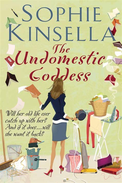 the undomestic goddess sophie kinsella the undomestic goddess