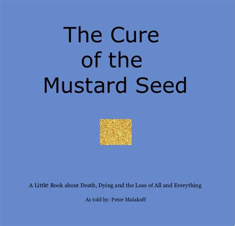 small as a mustard seed books the cure of the mustard seed by as told by malakoff