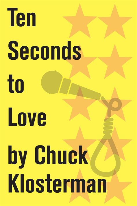 10 seconds of courage books chuck klosterman on media and culture images by chuck