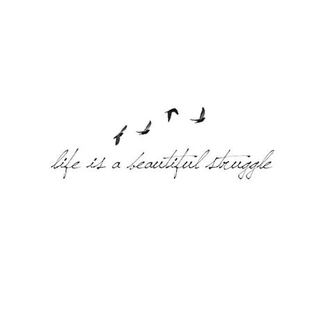life is a beautiful struggle tattoo quote tattoos
