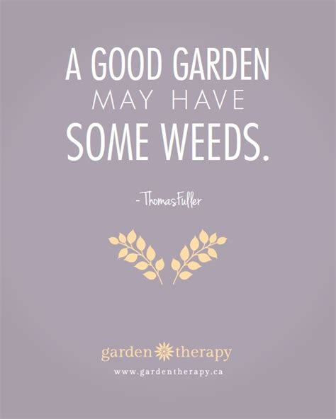printable garden quotes a good garden may have some weeds free printable quote or