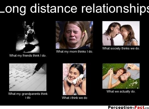 Distance Meme - long distance relationships what people think i do