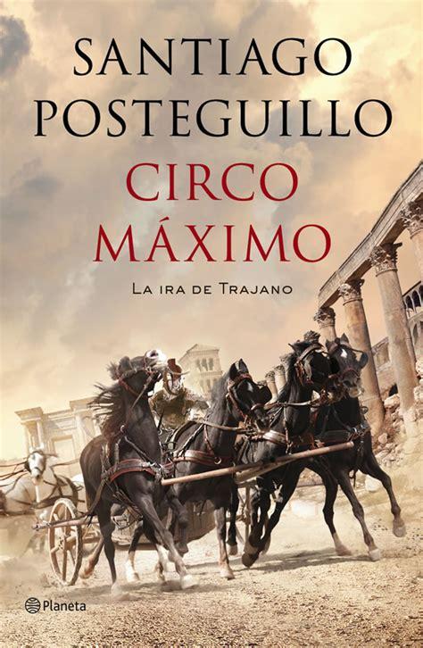 libro trilogia de roma circo m 225 ximo de santiago posteguillo arealibros