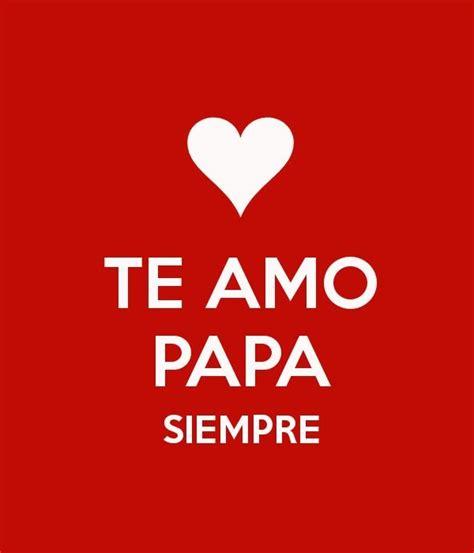 imagenes te amo papa te amo papa tumblr lindas tarjetas de te amo pap 225 para