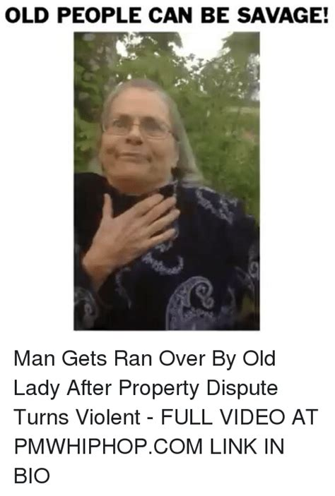 Young Old Lady Meme - old people can be savage man gets ran over by old lady