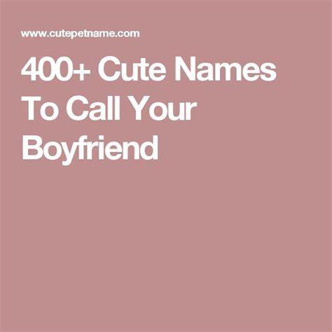 1000 ideas about pet names for boyfriend on pinterest