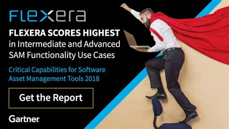 Asset Management Post Mba by Flexera And The Gartner Critical Capabilities For Software